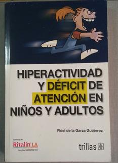 Hiperactividad Y Dédicit De Atención En Niños Y Adultos