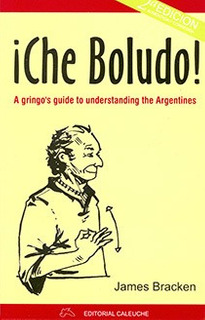 Che Boludo - Ed. Aumentada Y Corregida, Bracken, Continente