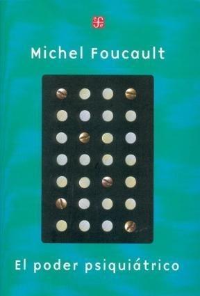Imagen 1 de 3 de El Poder Psiquiátrico, Michel Foucault, Fce