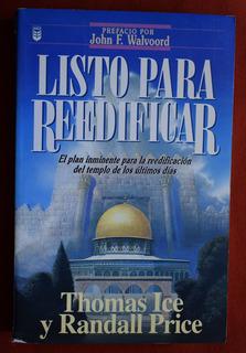 Libro, Listo Para Reedificar, Thomas Ice Y Randall Price