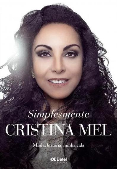 Simplesmente Cristina Mel - Minha História, Minha Vida