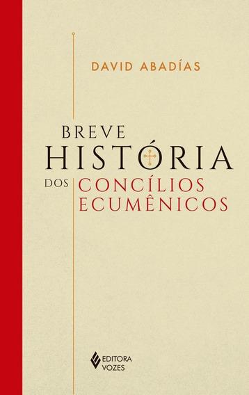 Breve História Dos Concílios Ecumênicos