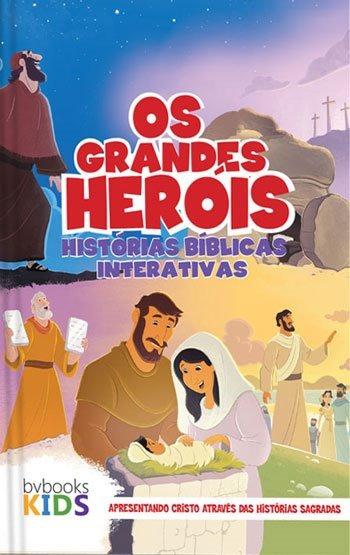 Os Grandes Heróis Biblia Infantil Interativa