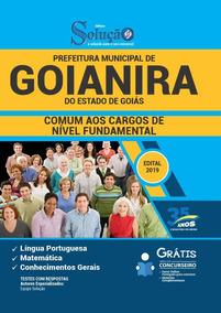 Apostila Prefeitura Goianira Go 2019 Comum Nível Fundamental