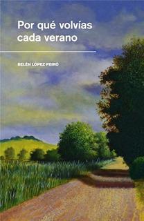 Por Que Volvias Cada Verano Belen Lopez Peiro - Libro Nuevo