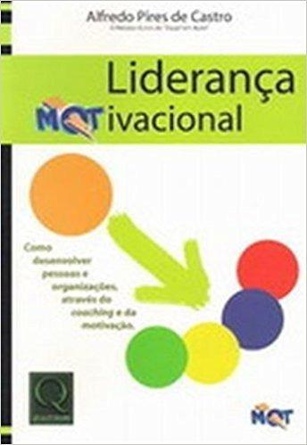 Liderança Motivacional - Alfredo Pires De Castro