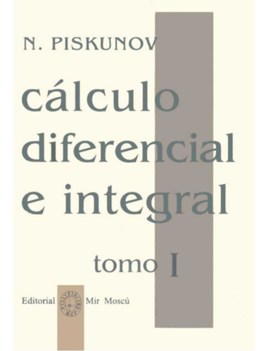 Calculo Diferencial E Integral Tomo1  N. Piskunov