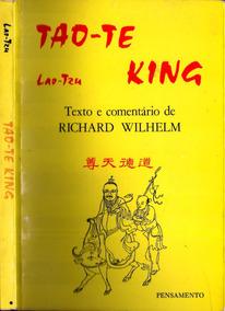 Livro - Tao-te King - Lao-tzu - Texto: Richard Wilhelm