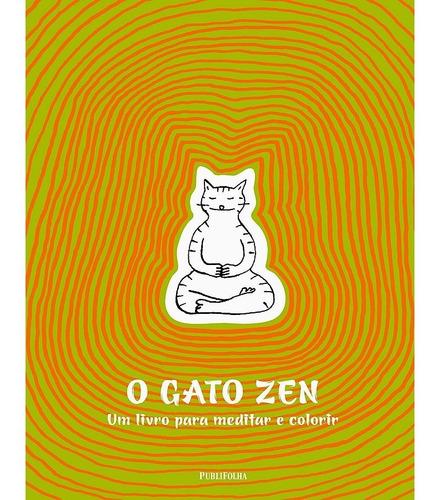 O Gato Zen - Um Livro Para Meditar E Colorir