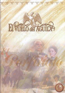 Telenovela Histórica El Vuelo Del Águila 6 Dvd Resumen Unica