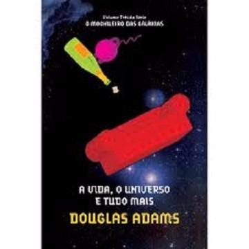 A Vida, O Universo E Tudo Mais - Douglas Adams