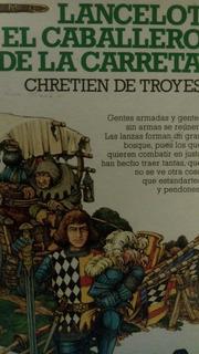 Lancelot, El Caballero De La Carreta - Chretien De Troyes