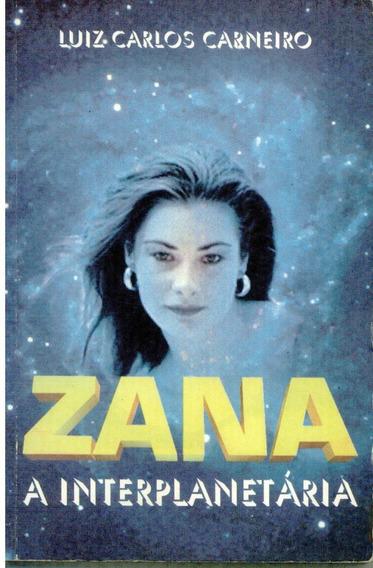 Livro Zana A Interplanetária - Luis Carlos Carneiro