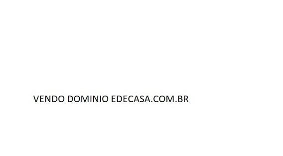Vendo Dominio Edecasa.com.br