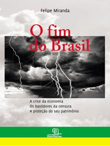 O Fim Do Brasil Felipe Miranda