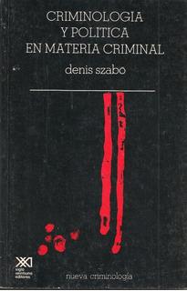 Criminología Y Política En Materia Criminal / Denis Szabo