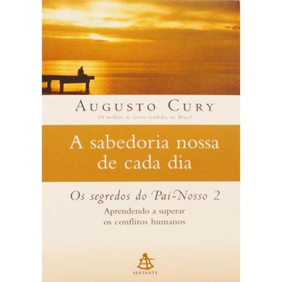 Livro Augusto Cury - Sabedoria Nossa De Cada Dia