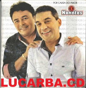 Cd - Os Nonatos - Por Causa Do Amor - Promocional - Lacrado