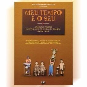 Livro Meu Tempo E O Seu - Autores João Basílio E Maria Teres