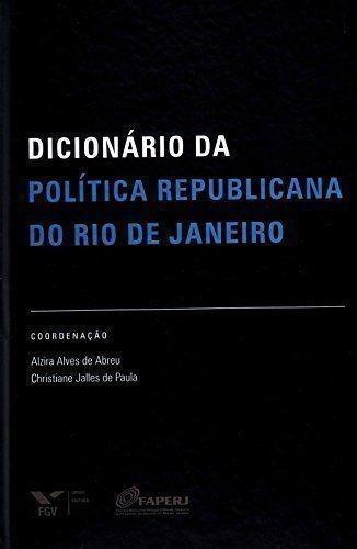 Dicionário Da Política Republicana Do Rio De Janeiro