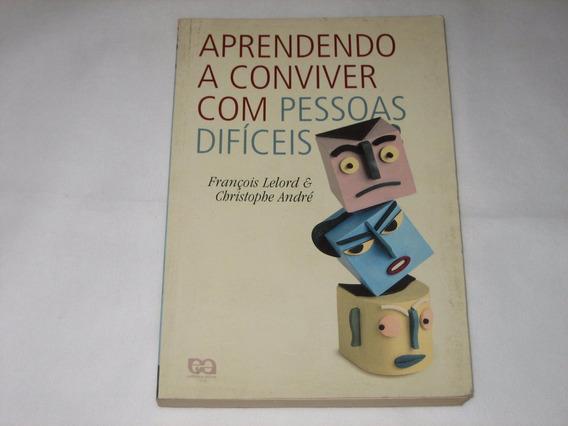 Aprendendo A Conviver C/pessoas Difíceis - Lelord/andré-1998