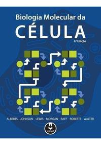 Biologia Molecular Da Célula - 6ª Ed. 2017 - Nova Edição
