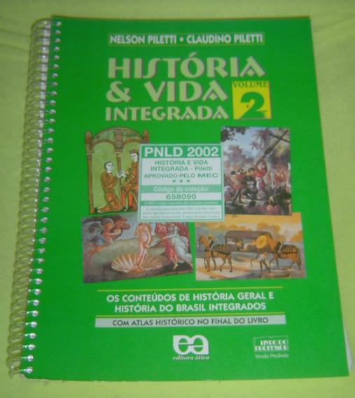 Livro Historia E Vida Integrada Volume 2 - Nelson Piletti.