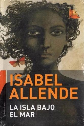 La Isla Bajo El Mar / Isabel Allende