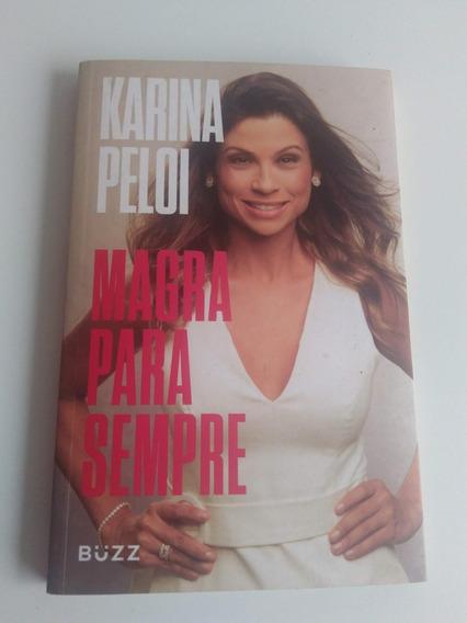 Magra Para Sempre, Karina Peloi, Buzz Editora, 2019