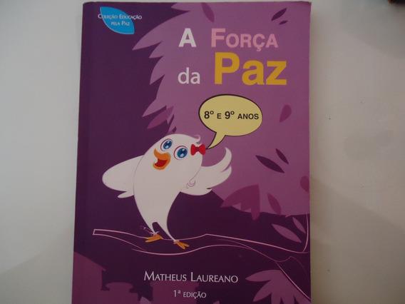 Livro A Força Da Paz - Matheus Laureano