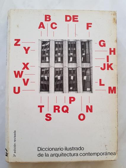 Diccionário Ilustrado De La Arquitectura Contemporánea.
