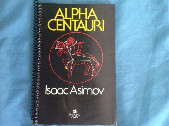 Alpha Centauri - Isaac Asimov - 1981 - Livro Raríssimo!