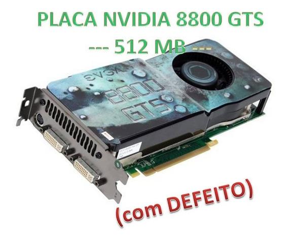 Placa De Video Nvidia Geforce 8800 Gt 512mb Com Defeito