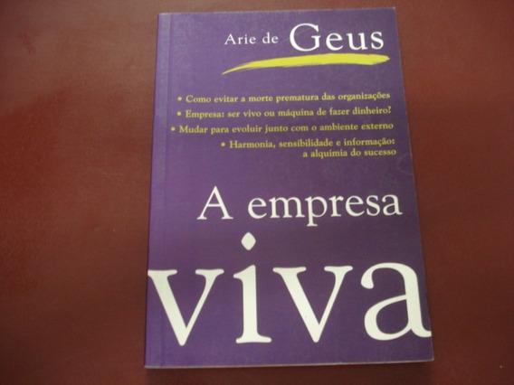 Livro - A Empresa Viva - Arie De Geus
