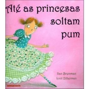 Até As Princesas Soltam Pum - Brochura