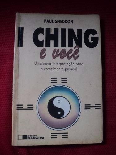 Livro - I Ching E Você - Paul Sneddon
