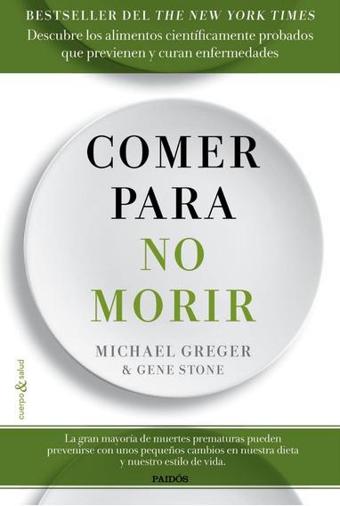 Comer Para No Morir - Greger Michael / Stone Gene