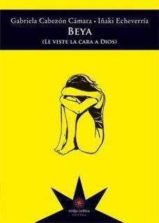 Beya (le Viste La Cara A Dios) - Gabriela Cabezon Camara