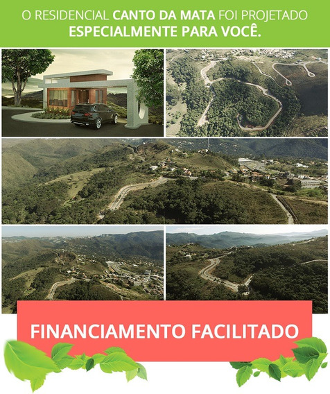 Excelentes Lotes No Condomínio Canto Da Mata Em Nova Lima. - 1072