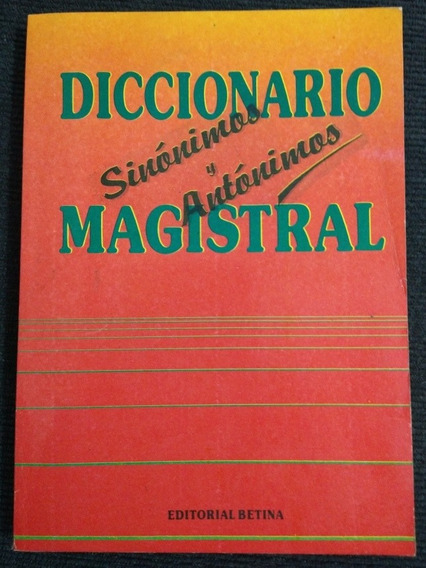Diccionario Magistral Sinónimos Y Antónimos