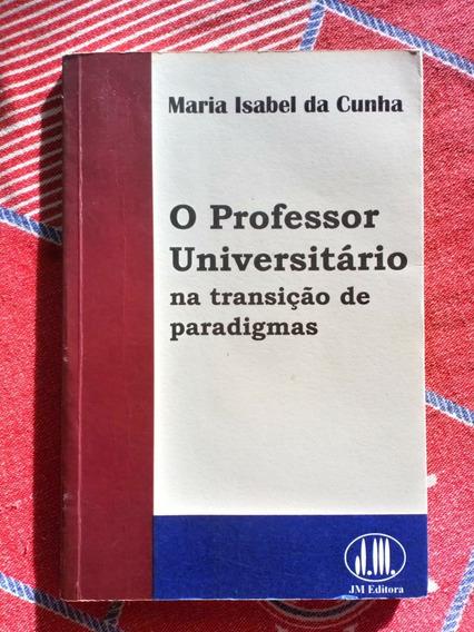 Fretgrát O Professor Universitário Na Transição D Paradigmas