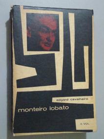 Monteiro Lobato Vida E Obra - Volume Ii - Edgard Cavalheiro