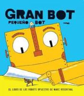 Gran Bot Pequeño Bot - Rosenthal, Marc
