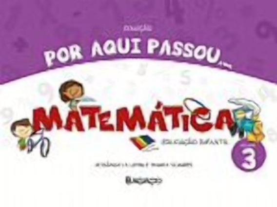 Por Aqui Passou - Matematica, V.3 - Educação Infantil