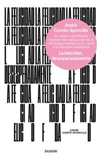 La Felicidad, Desesperadamente De André Comte-sponville