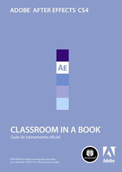 Adobe After Effects Cs4 - Classroom In A Book