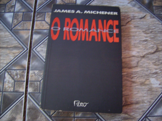 Livro O Romance = James A. Michener