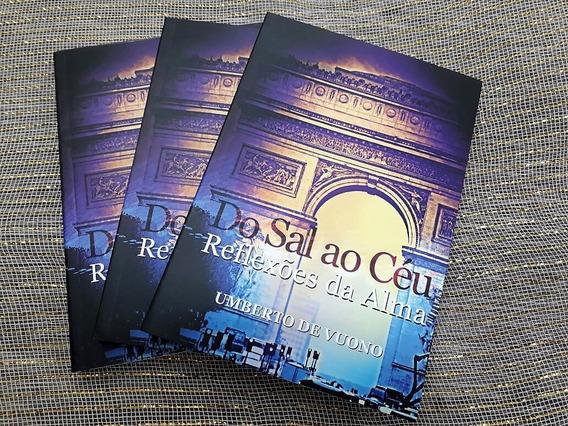 3 Livros Do Sal Ao Céu - Reflexões Da Alma- Descontão