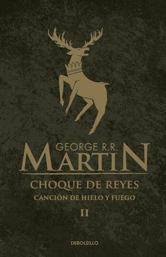 Libro 2. Choque De Reyes Cancion De Hielo Y Fuego De George