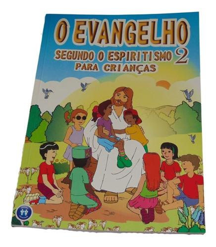 Livro O Evangelho Segundo O Espiritismo Para Crianças -vol.2